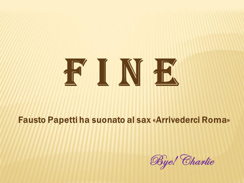 Fausto Papetti ha suonato al sax «Arrivederci Roma»