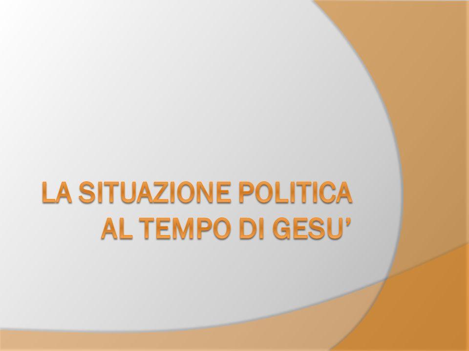 La situazione politica al tempo di gesu'