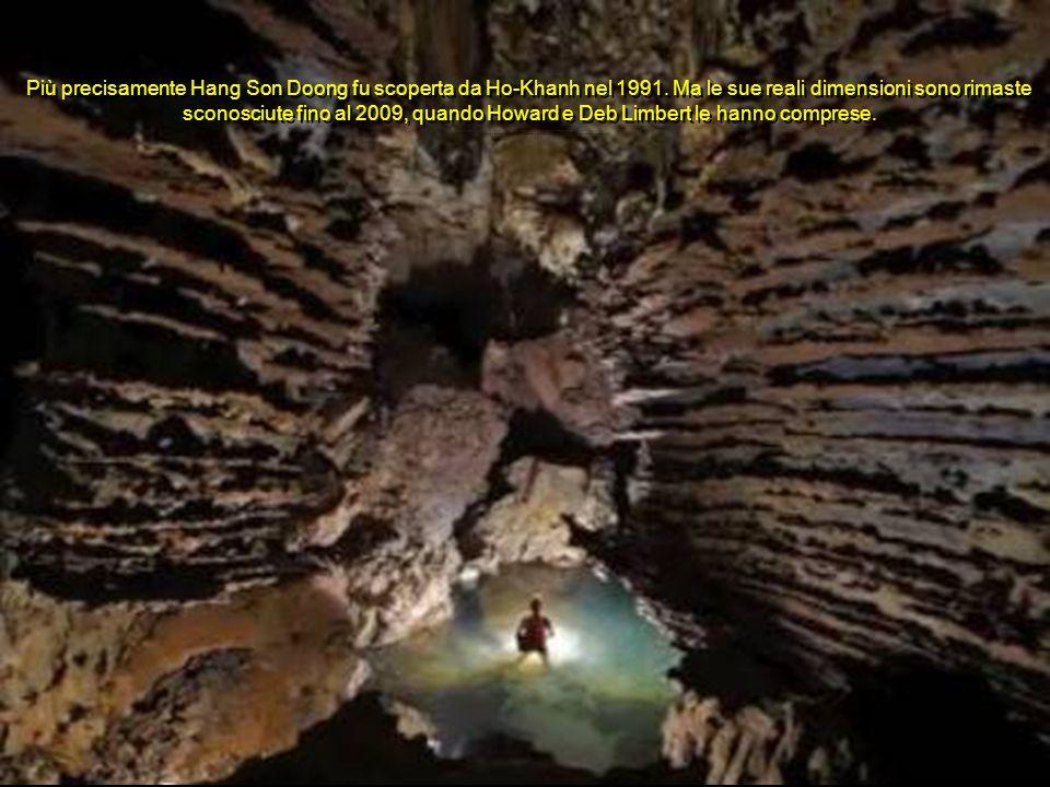 Più precisamente Hang Son Doong fu scoperta da Ho-Khanh nel 1991