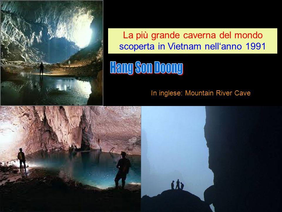 La più grande caverna del mondo scoperta in Vietnam nell'anno 1991