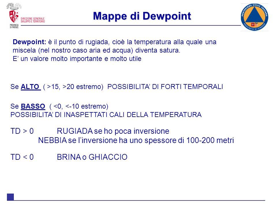 Mappe di Dewpoint TD > 0 RUGIADA se ho poca inversione