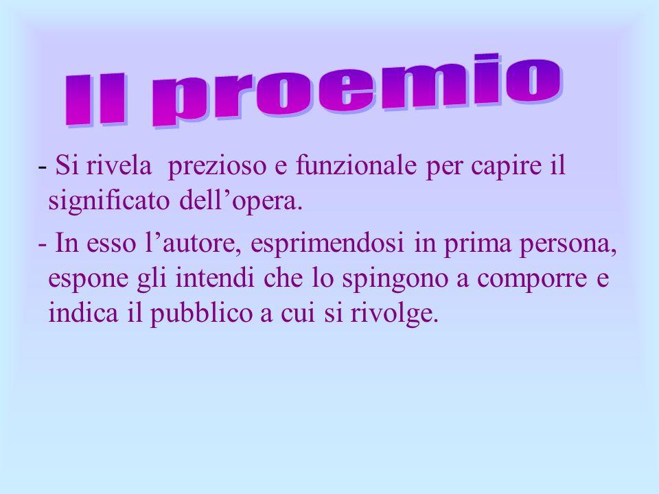 Il proemio - Si rivela prezioso e funzionale per capire il significato dell'opera.