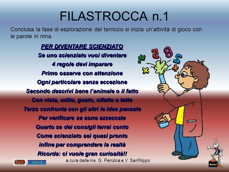 FILASTROCCA n.1 Conclusa la fase di esplorazione del terriccio si inizia un'attività di gioco con le parole in rima.