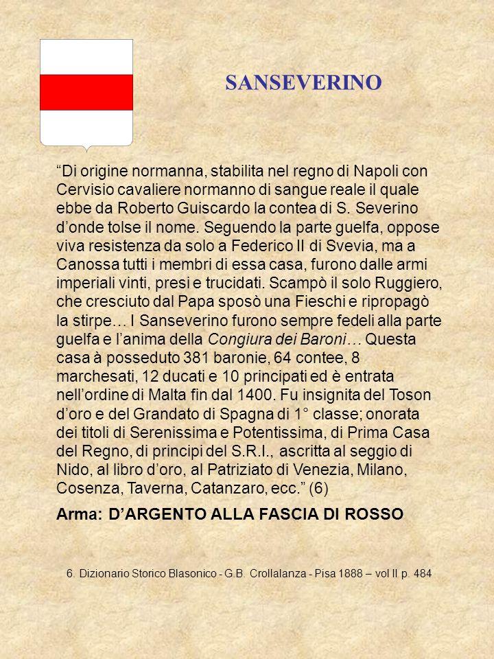 SANSEVERINO Arma: D'ARGENTO ALLA FASCIA DI ROSSO .