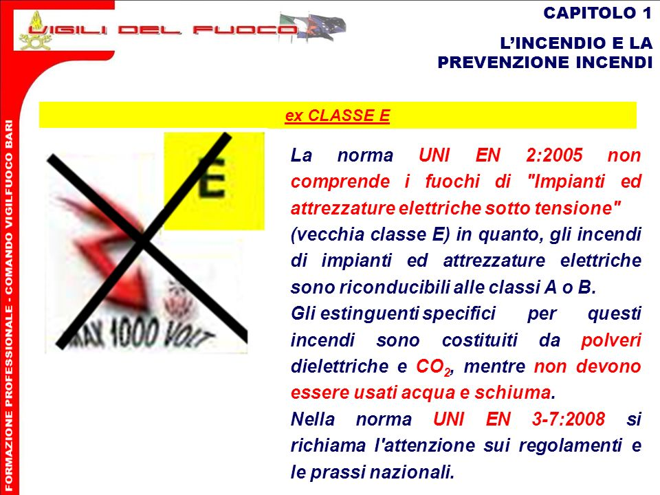 CAPITOLO 1 L'INCENDIO E LA PREVENZIONE INCENDI. ex CLASSE E.
