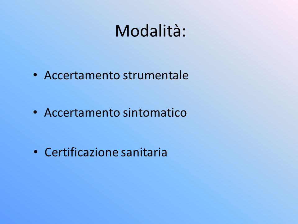 Modalità: Accertamento strumentale Accertamento sintomatico