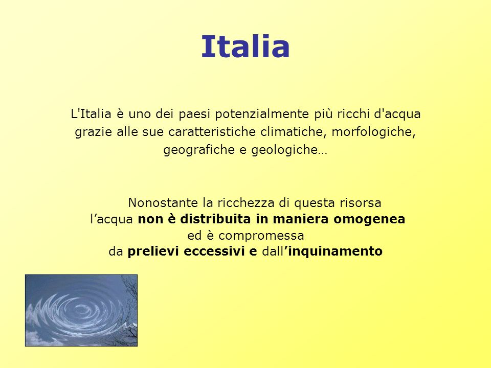 Italia L Italia è uno dei paesi potenzialmente più ricchi d acqua