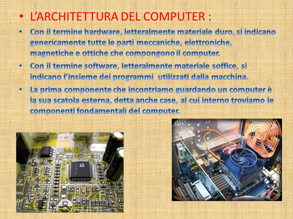 L'ARCHITETTURA DEL COMPUTER :