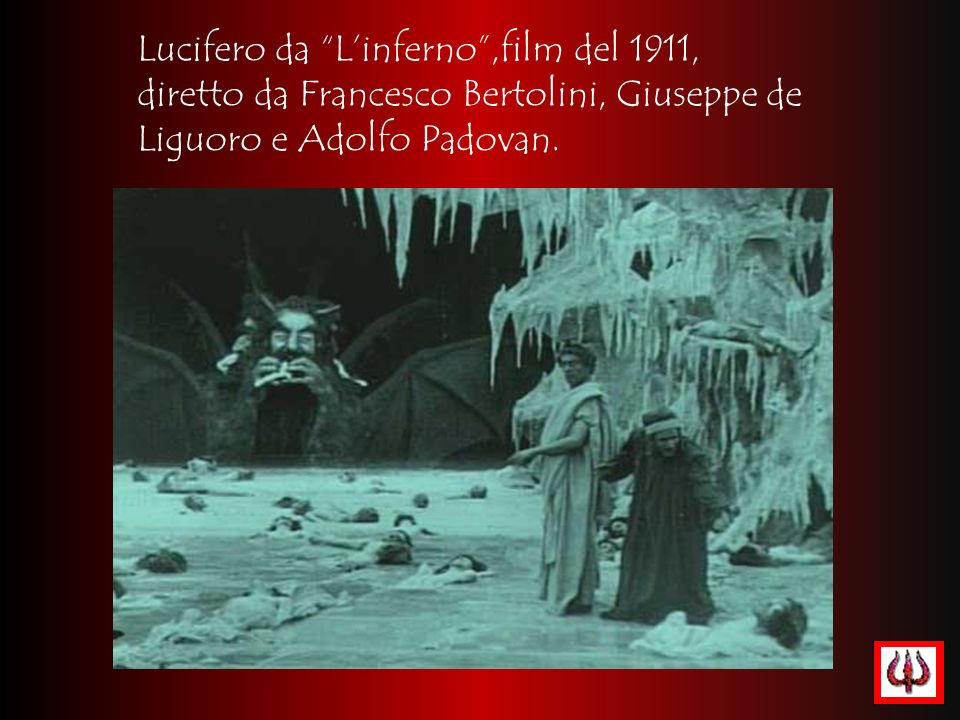 Lucifero da L'inferno ,film del 1911, diretto da Francesco Bertolini, Giuseppe de Liguoro e Adolfo Padovan.