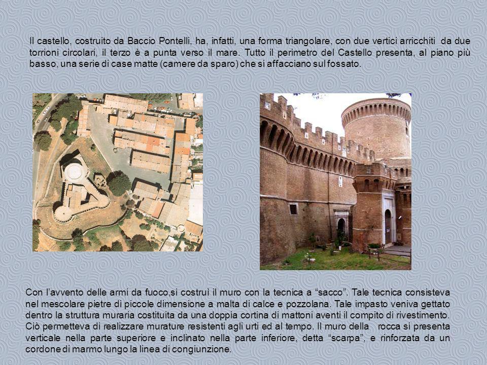 Il castello, costruito da Baccio Pontelli, ha, infatti, una forma triangolare, con due vertici arricchiti da due torrioni circolari, il terzo è a punta verso il mare. Tutto il perimetro del Castello presenta, al piano più basso, una serie di case matte (camere da sparo) che si affacciano sul fossato.