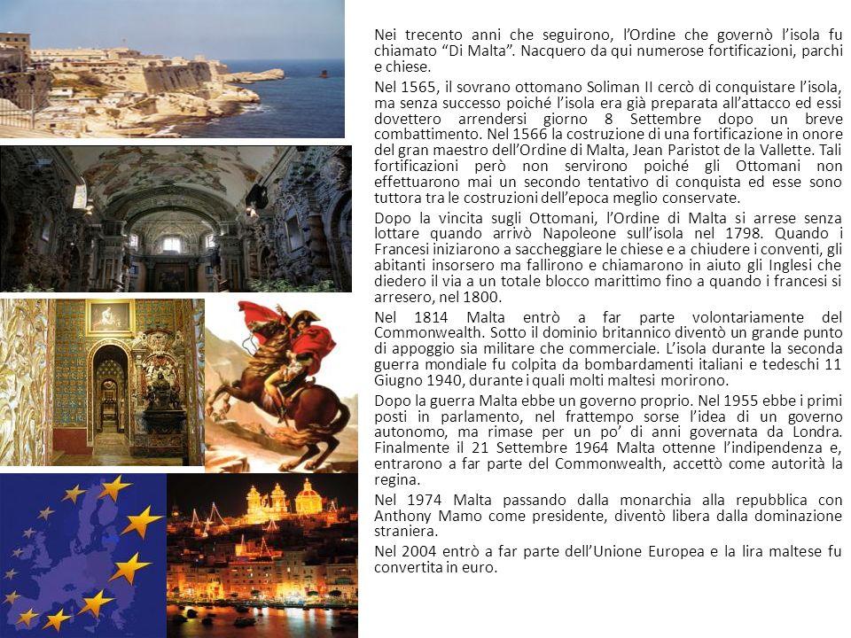 Nei trecento anni che seguirono, l'Ordine che governò l'isola fu chiamato Di Malta . Nacquero da qui numerose fortificazioni, parchi e chiese.