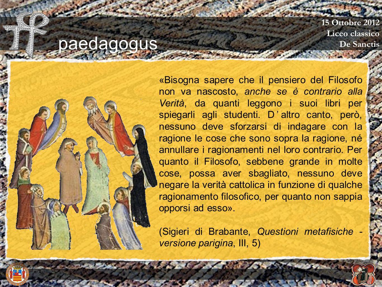 15 Ottobre 2012Liceo classico. De Sanctis. paedagogus.