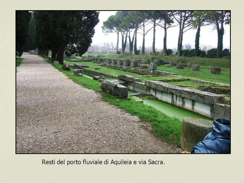 Resti del porto fluviale di Aquileia e via Sacra.