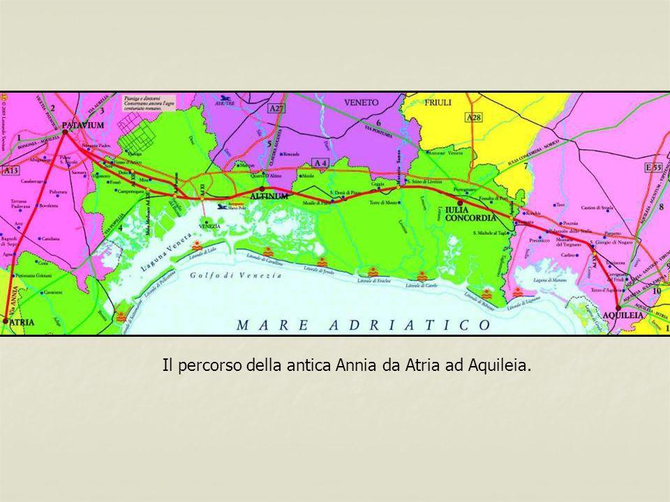 Il percorso della antica Annia da Atria ad Aquileia.
