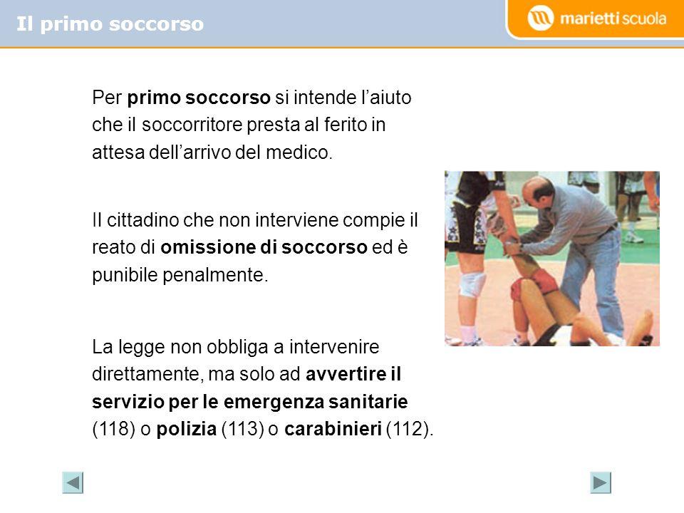 Il primo soccorso Per primo soccorso si intende l'aiuto che il soccorritore presta al ferito in attesa dell'arrivo del medico.