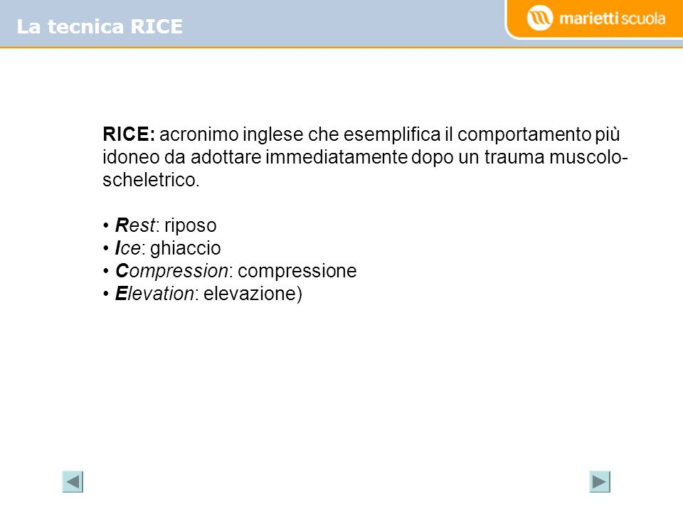 La tecnica RICE RICE: acronimo inglese che esemplifica il comportamento più idoneo da adottare immediatamente dopo un trauma muscolo-scheletrico.