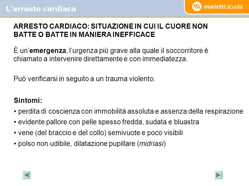 L'arresto cardiaco ARRESTO CARDIACO: SITUAZIONE IN CUI IL CUORE NON BATTE O BATTE IN MANIERA INEFFICACE.