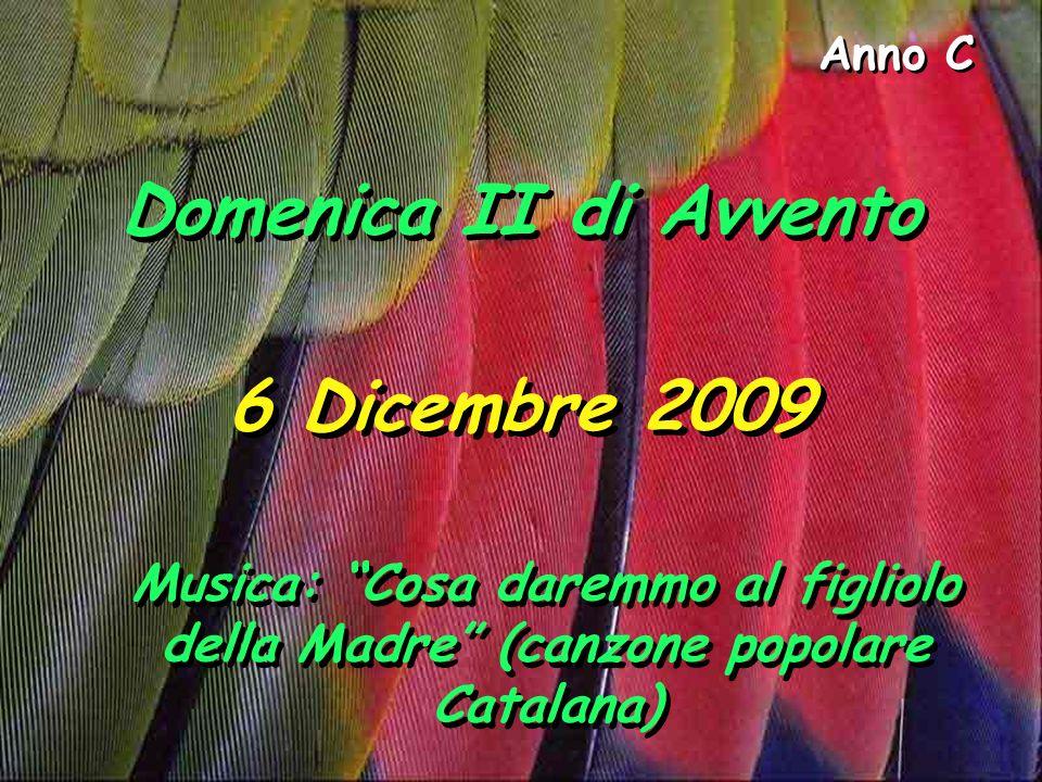 Domenica II di Avvento 6 Dicembre 2009