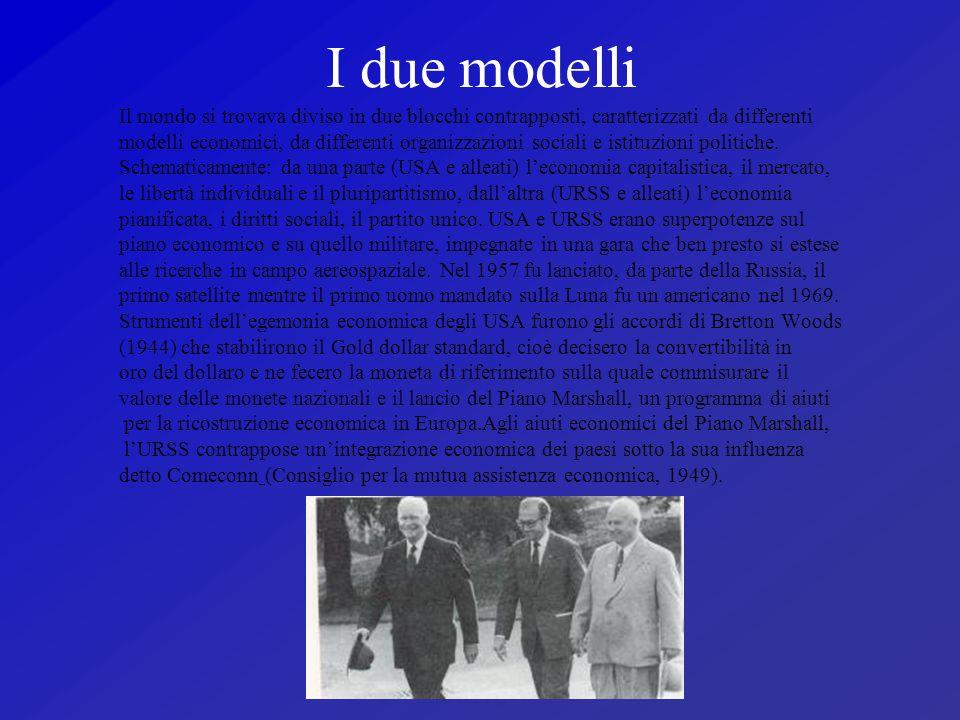 I due modelli Il mondo si trovava diviso in due blocchi contrapposti, caratterizzati da differenti.