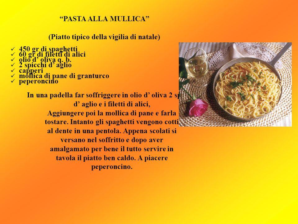 (Piatto tipico della vigilia di natale) 450 gr di spaghetti