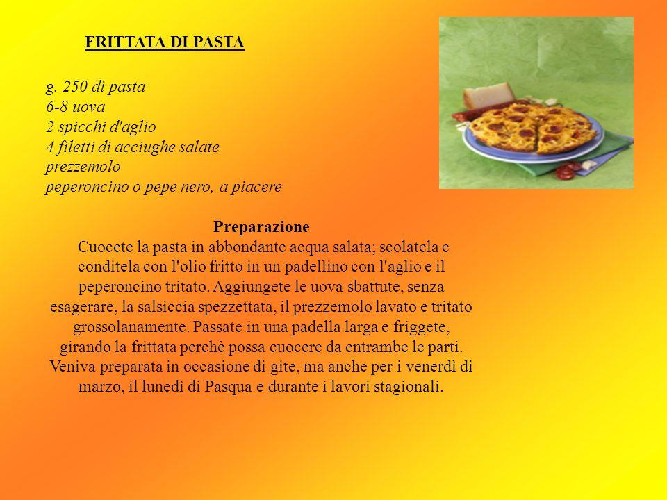 FRITTATA DI PASTAg. 250 di pasta. 6-8 uova. 2 spicchi d aglio. 4 filetti di acciughe salate. prezzemolo.