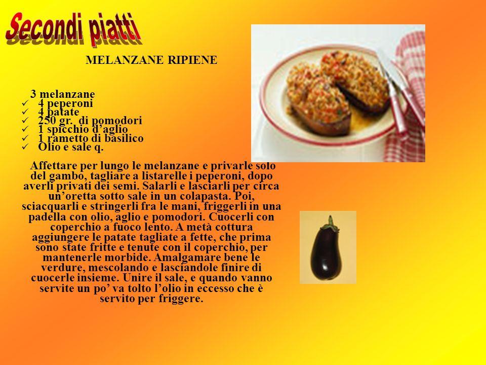 Secondi piatti MELANZANE RIPIENE 3 melanzane 4 peperoni 4 patate