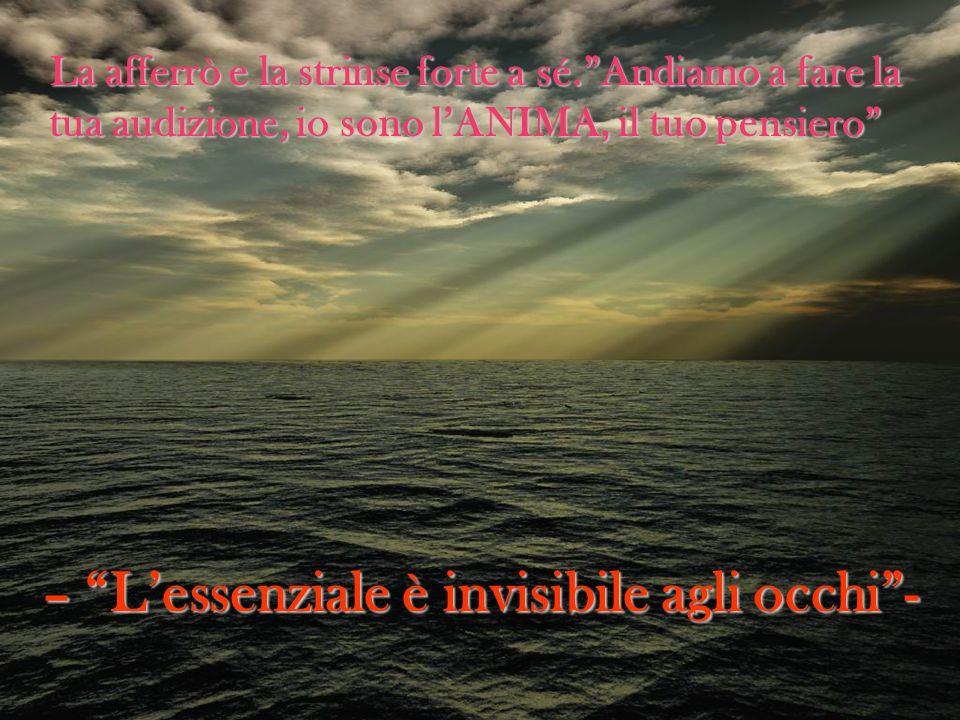 – L'essenziale è invisibile agli occhi -