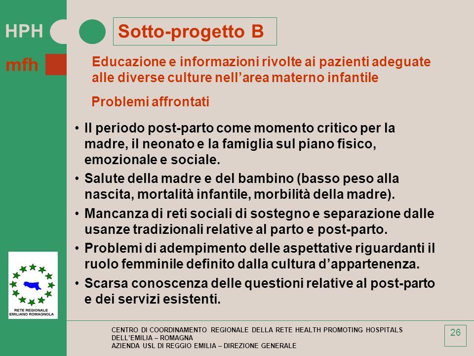 Sotto-progetto B Educazione e informazioni rivolte ai pazienti adeguate alle diverse culture nell'area materno infantile.