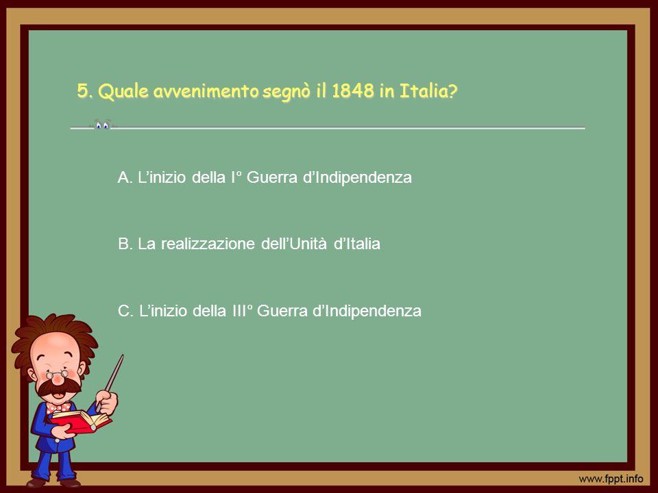 5. Quale avvenimento segnò il 1848 in Italia