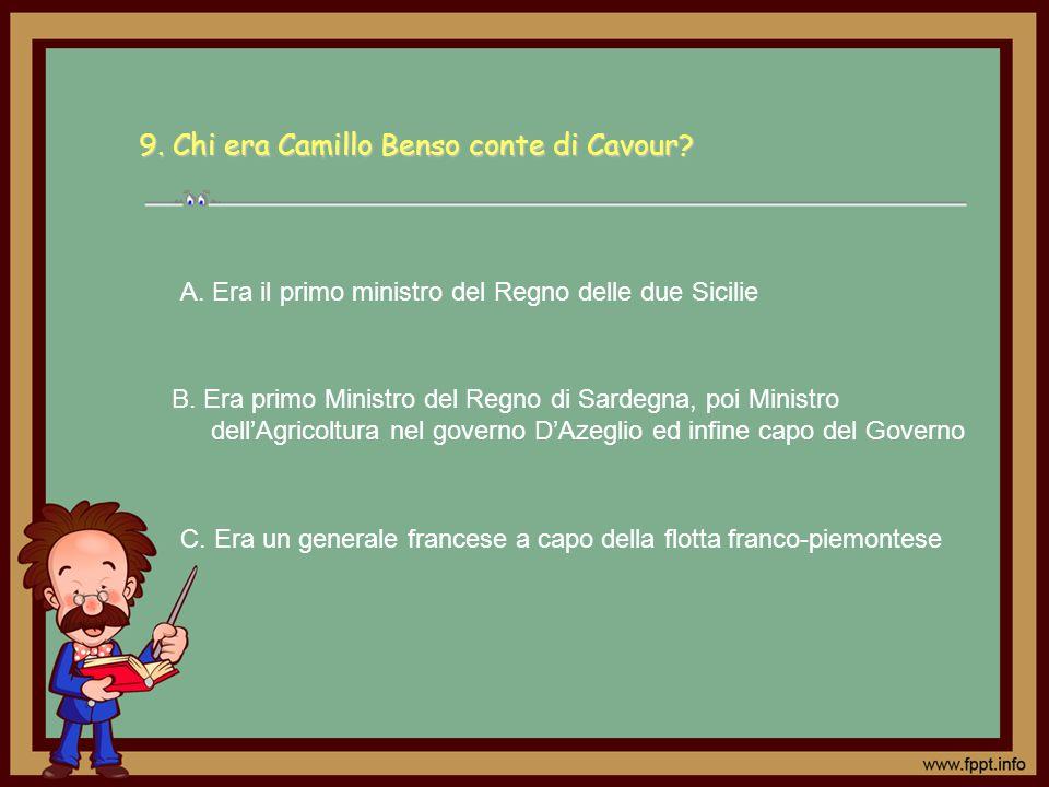 9. Chi era Camillo Benso conte di Cavour