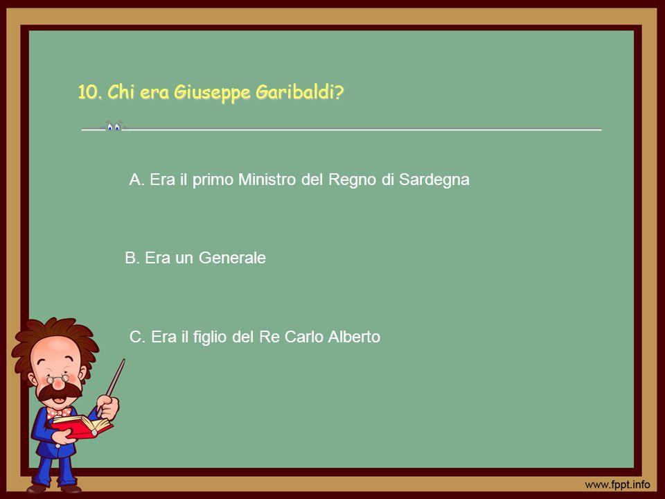 10. Chi era Giuseppe Garibaldi