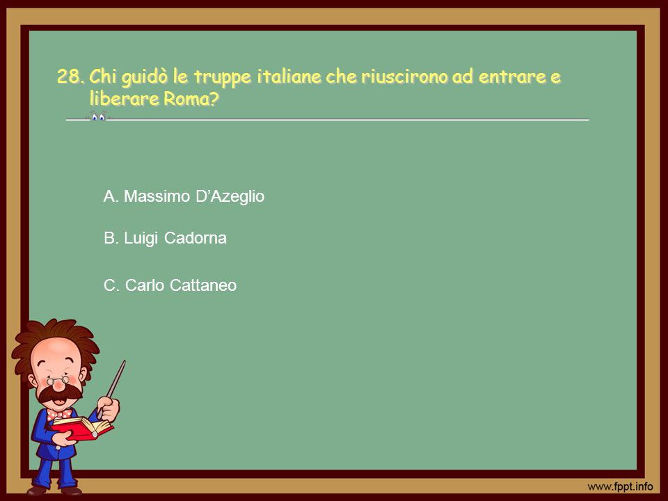 28. Chi guidò le truppe italiane che riuscirono ad entrare e liberare Roma