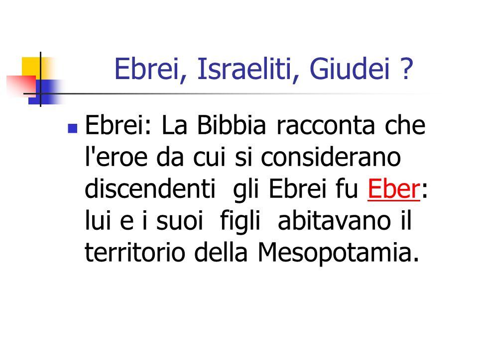 Ebrei, Israeliti, Giudei