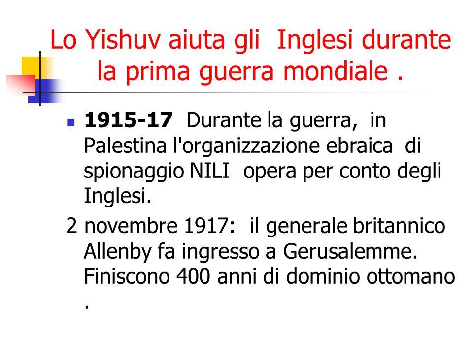 Lo Yishuv aiuta gli Inglesi durante la prima guerra mondiale .
