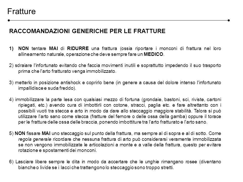 Fratture RACCOMANDAZIONI GENERICHE PER LE FRATTURE