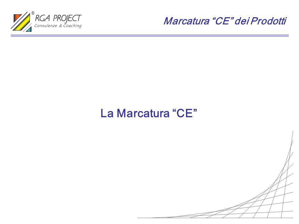 Consulenze & Coaching ® Marcatura CE dei Prodotti La Marcatura CE
