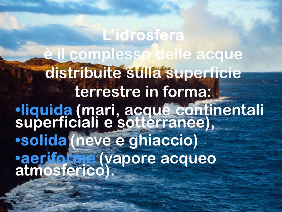 liquida (mari, acque continentali superficiali e sotterranee),