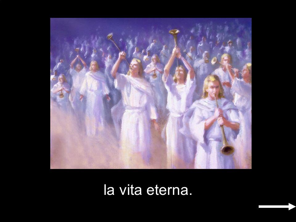 ; la vita eterna.