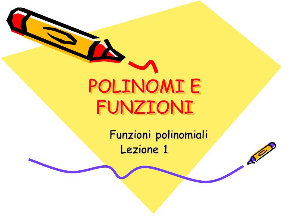 Funzioni polinomiali Lezione 1
