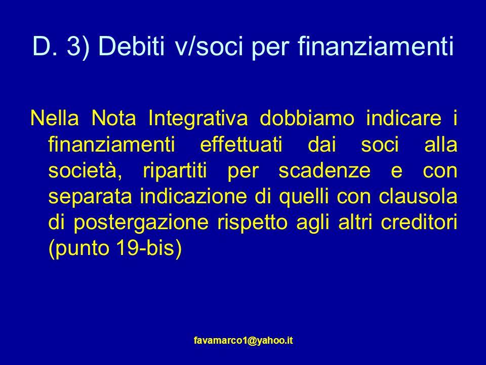 D. 3) Debiti v/soci per finanziamenti