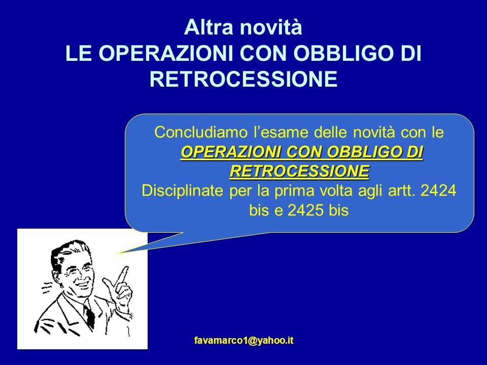 Altra novità LE OPERAZIONI CON OBBLIGO DI RETROCESSIONE