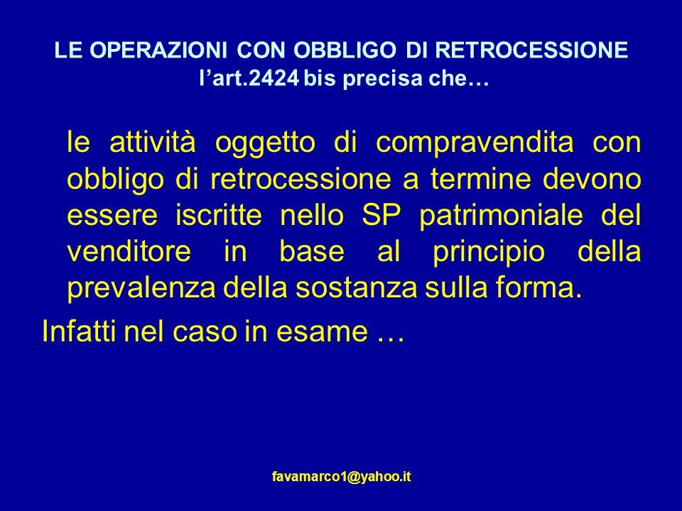 LE OPERAZIONI CON OBBLIGO DI RETROCESSIONE l'art.2424 bis precisa che…