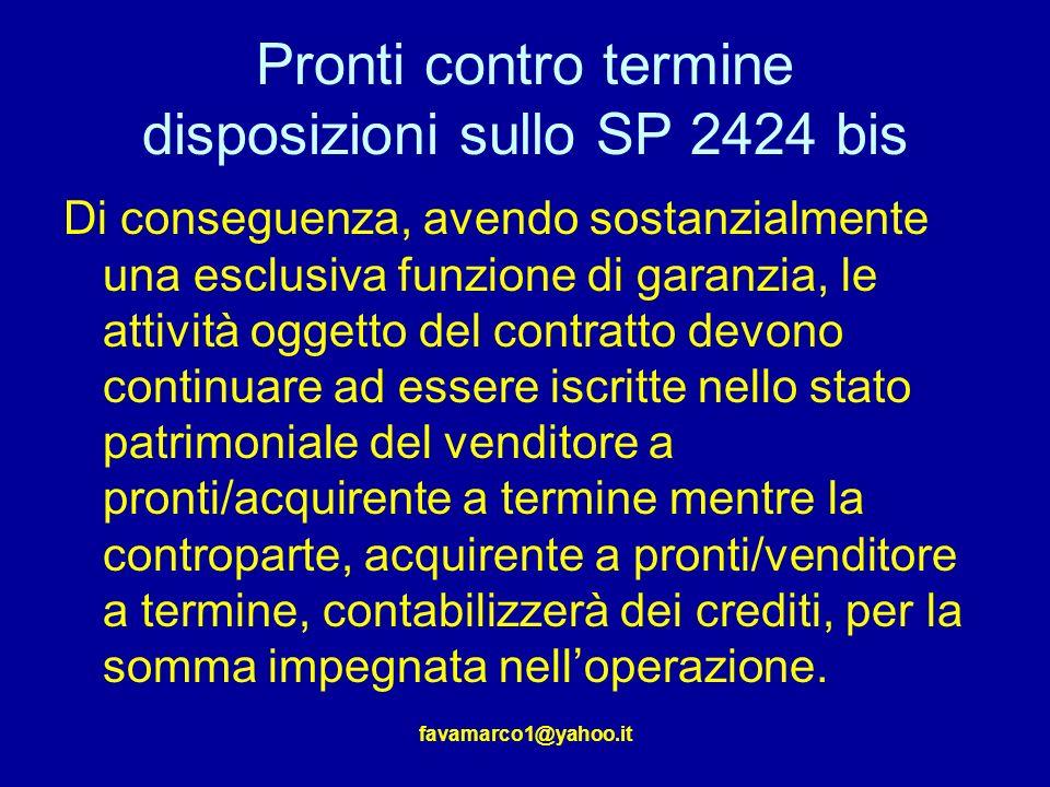 Pronti contro termine disposizioni sullo SP 2424 bis