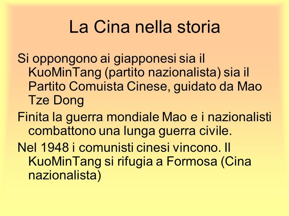 La Cina nella storia Si oppongono ai giapponesi sia il KuoMinTang (partito nazionalista) sia il Partito Comuista Cinese, guidato da Mao Tze Dong.