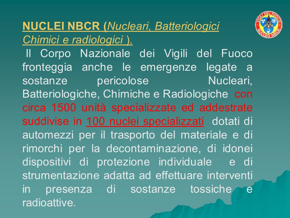 NUCLEI NBCR (Nucleari, Batteriologici Chimici e radiologici ).