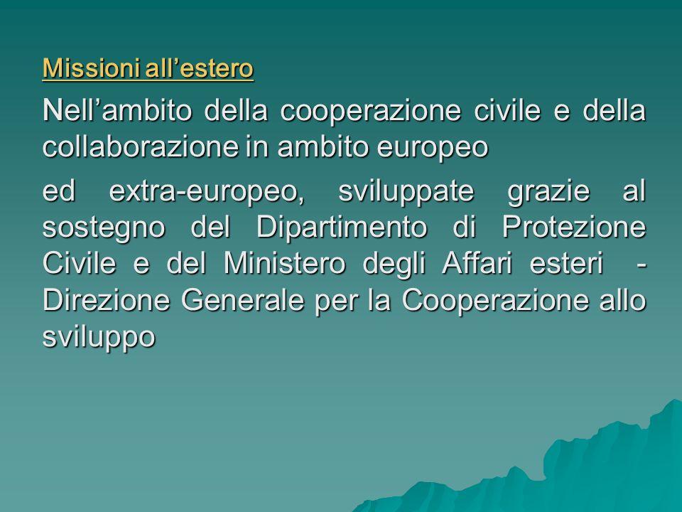 Missioni all'estero Nell'ambito della cooperazione civile e della collaborazione in ambito europeo.