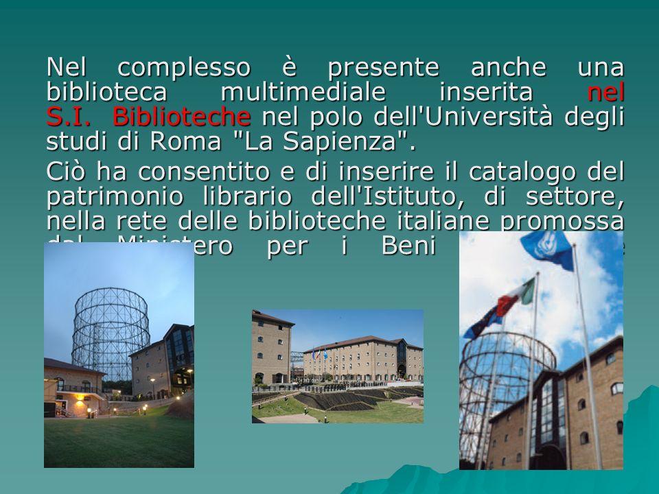 Nel complesso è presente anche una biblioteca multimediale inserita nel S.I. Biblioteche nel polo dell Università degli studi di Roma La Sapienza .