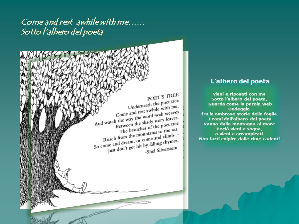 Come and rest awhile with me…… Sotto l'albero del poeta