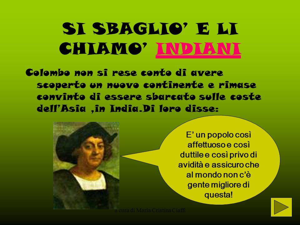 SI SBAGLIO' E LI CHIAMO' INDIANI
