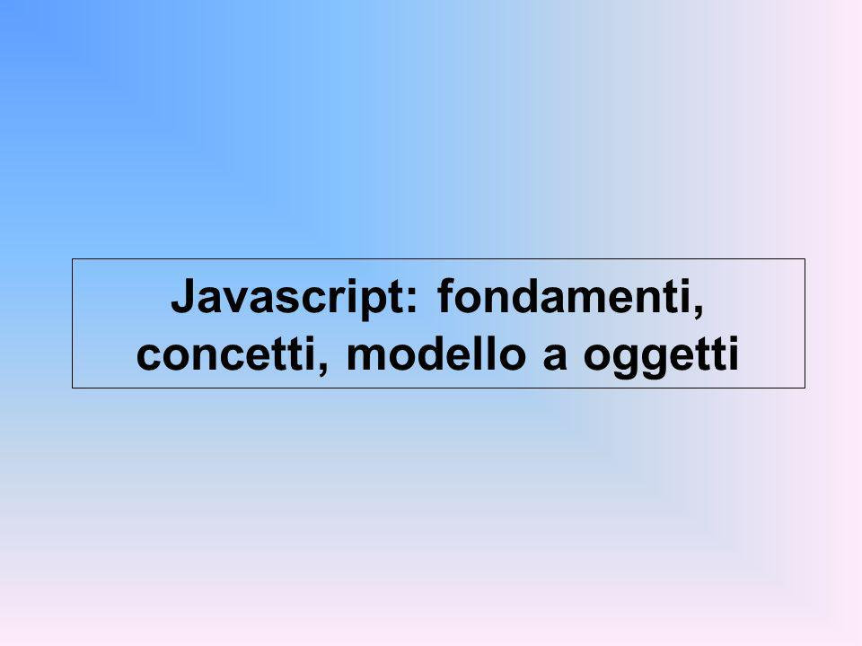 Javascript: fondamenti, concetti, modello a oggetti